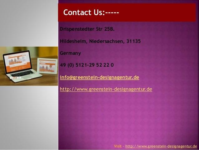 Contact Us:----- Visit - http://www.greenstein-designagentur.de Drispenstedter Str 25B. Hildesheim, Niedersachsen, 31135 G...