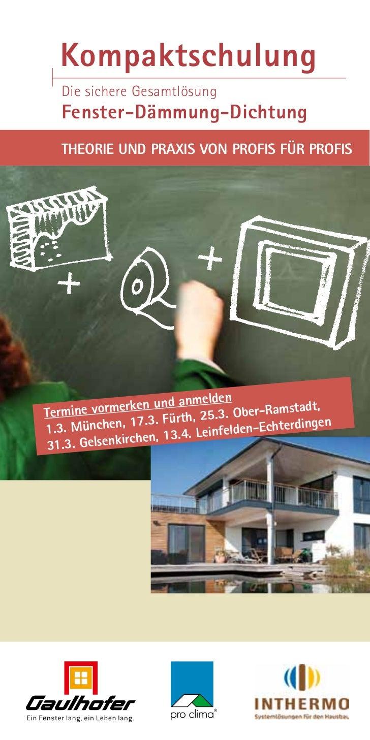 Kompaktschulung   Die sichere Gesamtlösung   fenster-dämmung-dichtung   Theorie und Praxis von Profis für Profis          ...