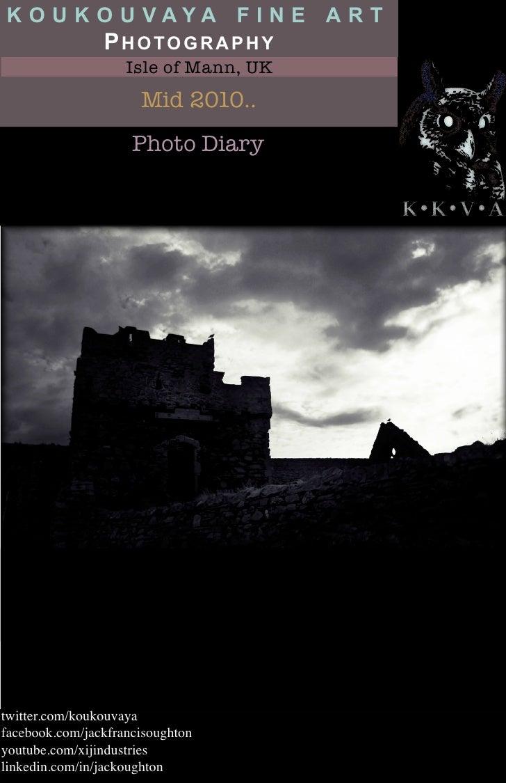k o u k o u vaya f i n e a r t                PhotograPhy                    Isle of Mann, UK                      Mid 201...