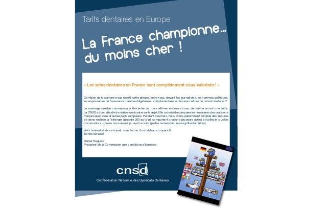 Tarifs dentaires en Europe« Les soins dentaires en France sont complètement sous-valorisés ! »Combien de fois avons-nous r...