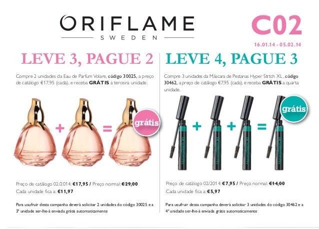 C02 16.01.14 - 05.02.14  LEVE 3, PAGUE 2 LEVE 4, PAGUE 3 Compre 2 unidades da Eau de Parfum Volare, código 30025, a preço ...