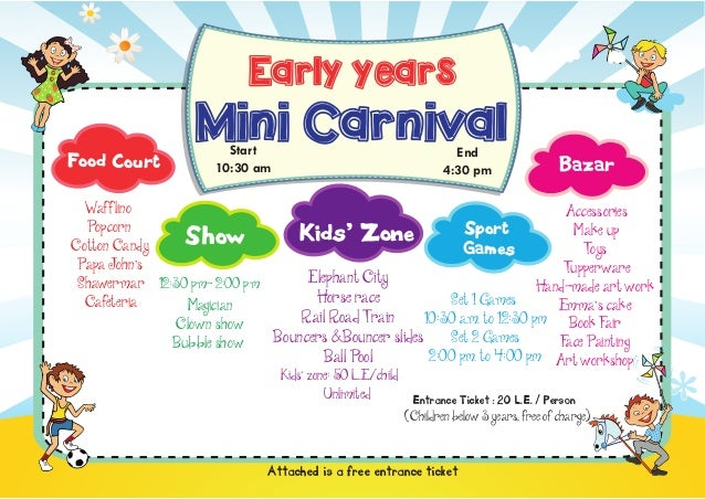Early years Food Court  Mini Carnival Start Start 10:30 am 0 am 10:3  End End pm 4:304:30 pm  Bazar  Waff lino Accessories...