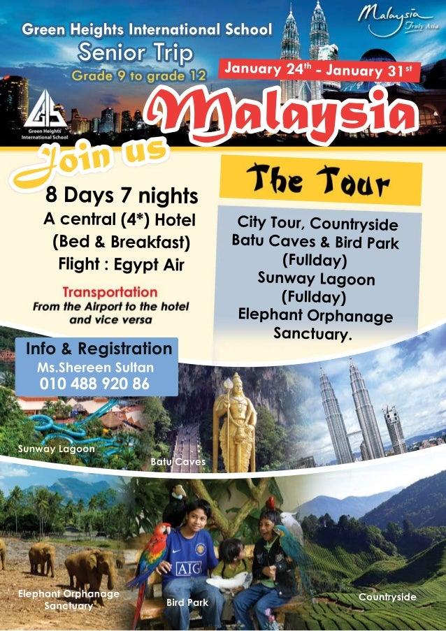Green Heights International School  Senior Trip  January 24th - January 31st  Malaysia  in us Jo  8 Days 7 nights  A centr...