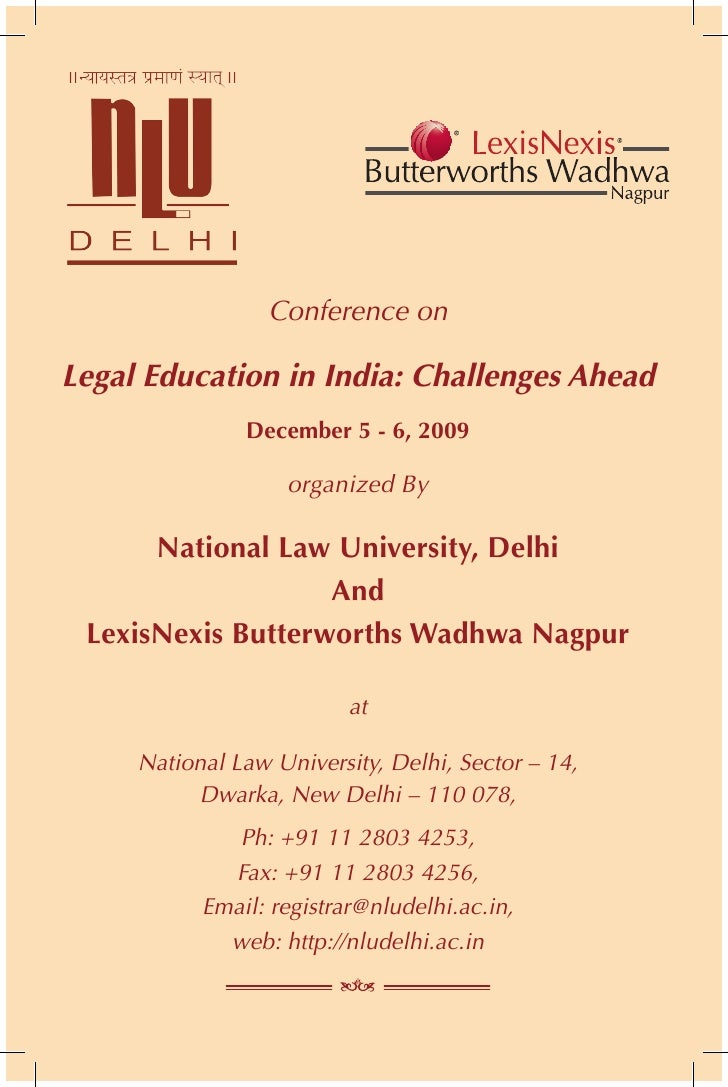 Conference on  Legal Education in India: Challenges Ahead                December 5 - 6, 2009                     organize...