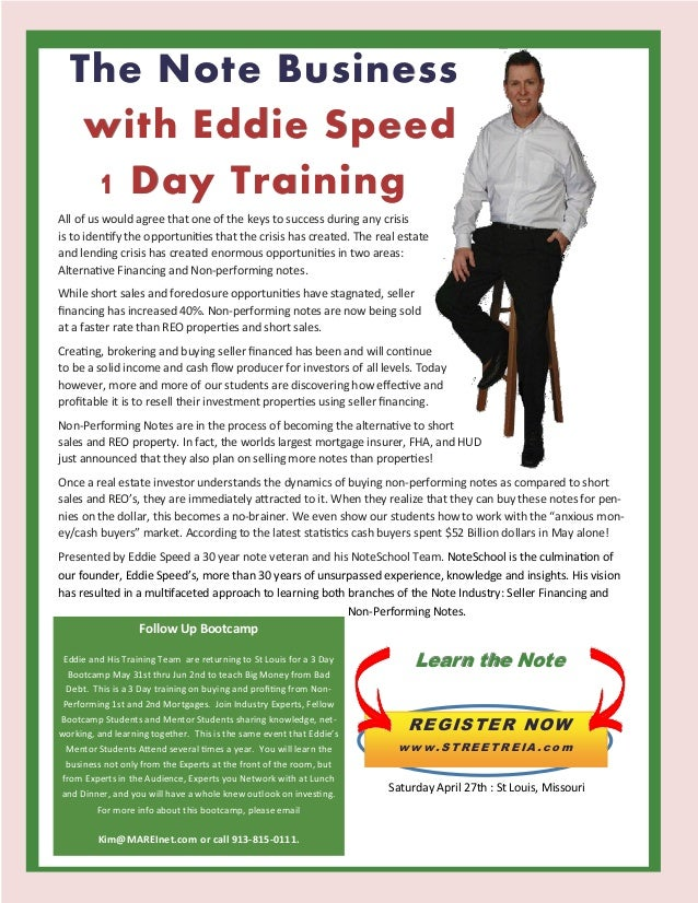 The Note Business   with Eddie Speed   1 Day TrainingAll of us would agree that one of the keys to success during any cris...