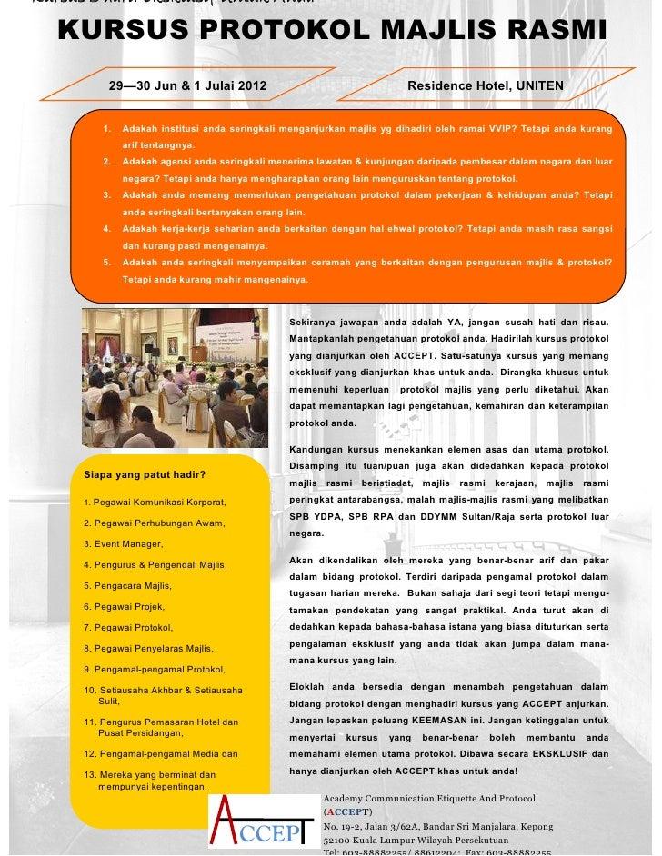 Kursus 3 hari: Eksklusif Untuk Anda   KURSUS PROTOKOL MAJLIS RASMI           29—30 Jun & 1 Julai 2012                     ...