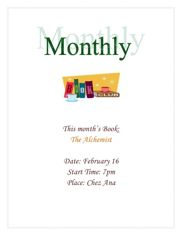 This month's Book:  The AlchemistDate: February 16 Start Time: 7pm Place: Chez Ana