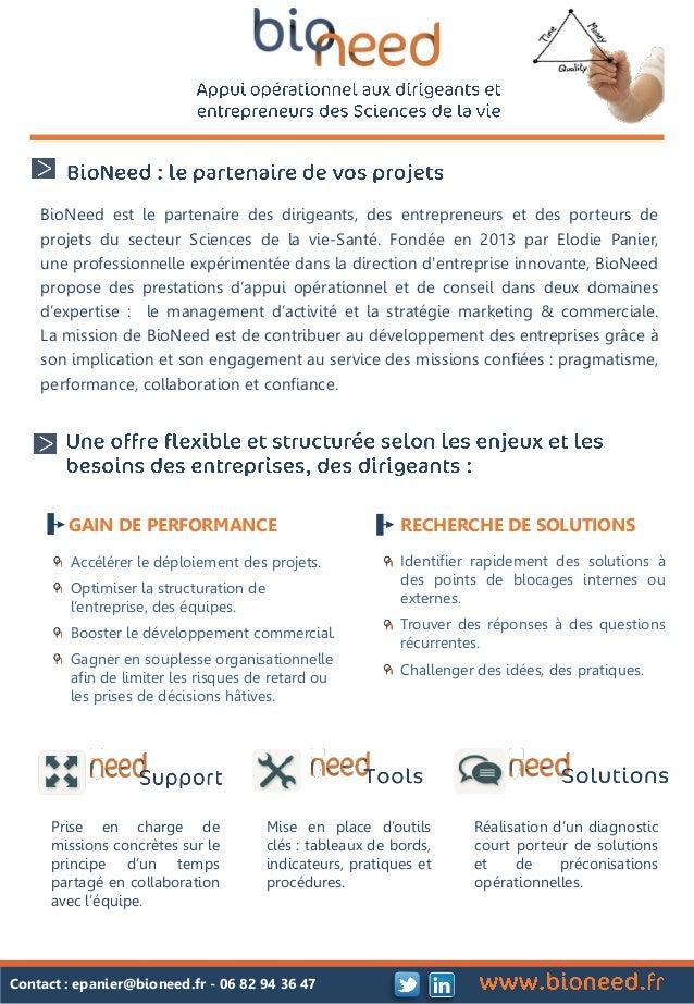 BioNeed est le partenaire des dirigeants, des entrepreneurs et des porteurs de projets du secteur Sciences de la vie-Santé...