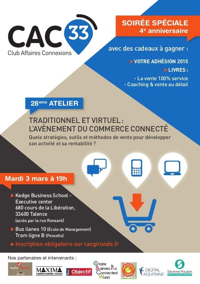 Nos partenaires : Traditionnel et virtuel: l'avènement du commerce connecté Quels stratégies, outils et méthodes de vente...
