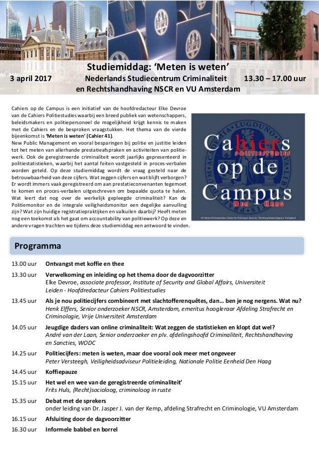Cahiers op de Campus is een initiatief van de hoofdredacteur Elke Devroe van de Cahiers Politiestudies waarbij een breed p...
