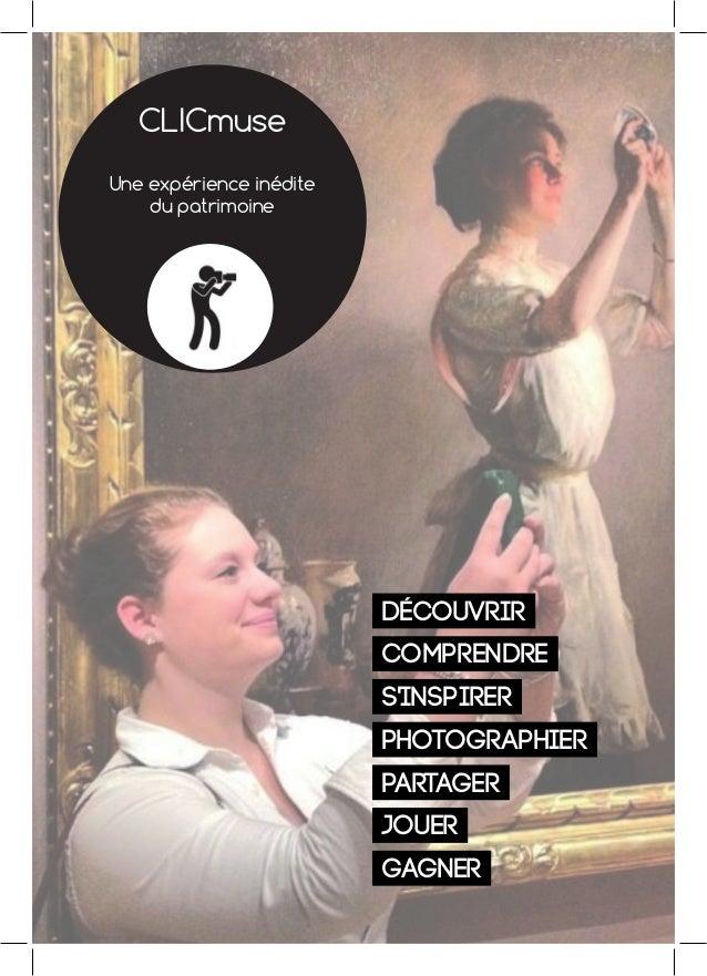 CLICmuse Une expérience inédite du patrimoine Découvrir Comprendre S'inspirer Photographier Partager Jouer Gagner