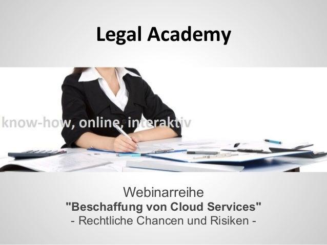 """Legal Academy Webinarreihe """"Beschaffung von Cloud Services"""" - Rechtliche Chancen und Risiken -"""