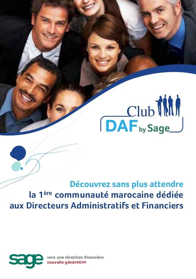 DAF by Sage                    Découvrez sans plus attendre    la 1ère communauté marocaine dédiéeaux Directeurs Administr...