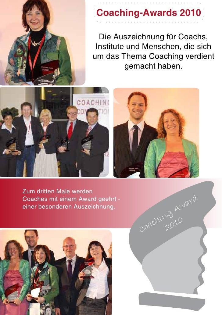 Coaching-Awards 2010                        Die Auszeichnung für Coachs,                       Institute und Menschen, die...