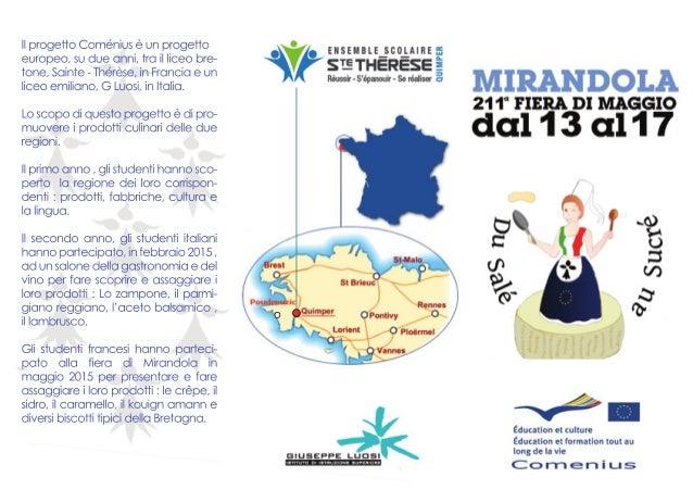 Il progetto Comé nius è un progetto europeo, su due anni, tra il liceo bre- tone, Sainte - Thé rèse, in Francia e un liceo...