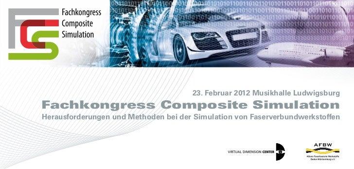 23. Februar 2012 Musikhalle LudwigsburgFachkongress Composite SimulationHerausforderungen und Methoden bei der Simulation ...