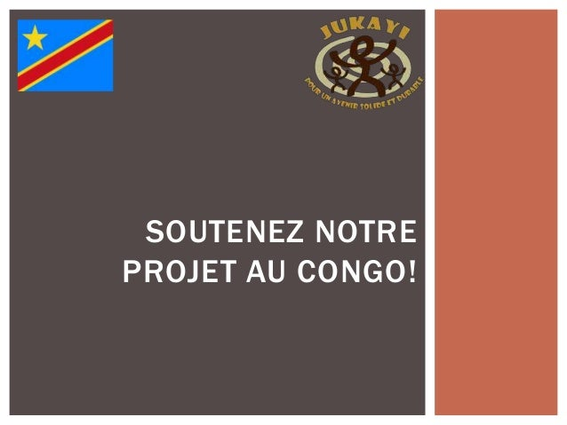 SOUTENEZ NOTREPROJET AU CONGO!