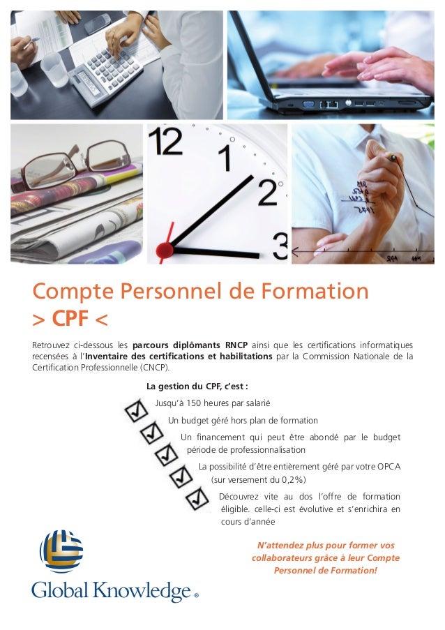 Compte Personnel de Formation > CPF < Retrouvez ci-dessous les parcours diplômants RNCP ainsi que les certifications infor...