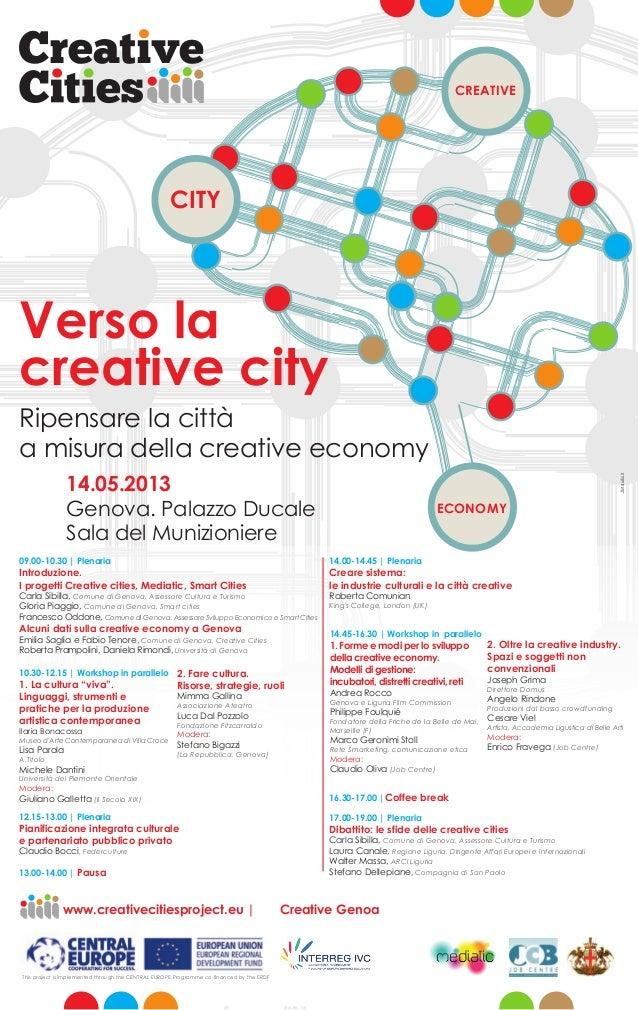 ECONOMYCREATIVECITYVerso lacreative cityRipensare la cittàa misura della creative economy14.05.2013Genova. Palazzo DucaleS...