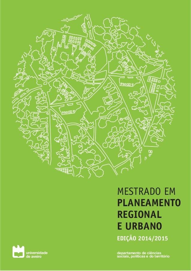 MESTRADO EM PLANEAMENTO REGIONAL E URBANO EDIÇÃO 2014/2015 departamento de ciências sociais, políticas e do território
