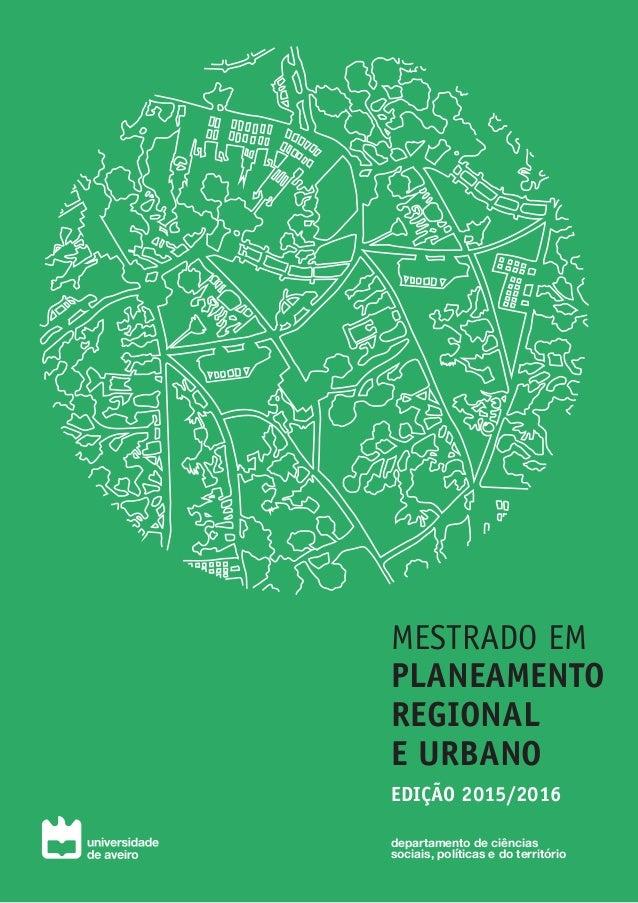 MESTRADO EM PLANEAMENTO REGIONAL E URBANO EDIÇÃO 2015/2016 departamento de ciências sociais, políticas e do território