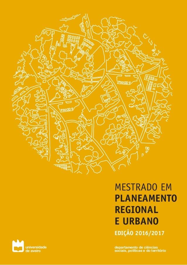 MESTRADO EM PLANEAMENTO REGIONAL E URBANO EDIÇÃO 2016/2017 departamento de ciências sociais, políticas e do território