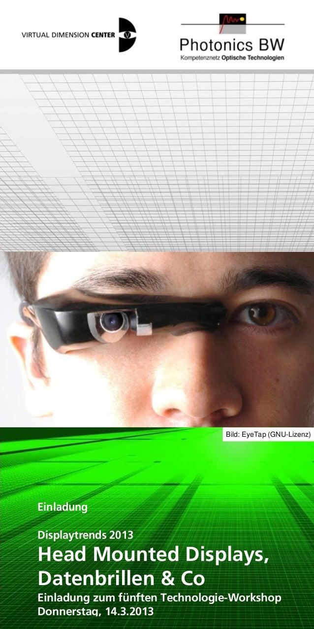 Bild: EyeTap (GNU-Lizenz)EinladungDisplaytrends 2013Head Mounted Displays,Datenbrillen & CoEinladung zum fünften Technolog...