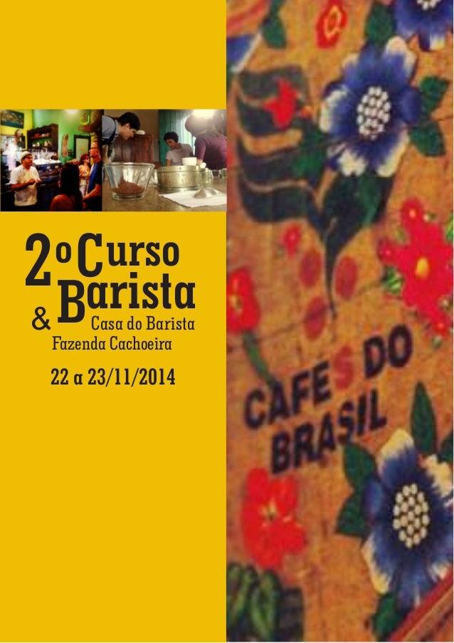 2 º urso  B  Carista &  Casa do Barista  Fazenda Cachoeira  22 a 23/11/2014