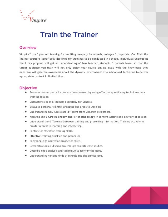 Train the Trainer Overview Vinspire® is a 5 year old training & consulting company for schools, colleges & corporate. Our ...