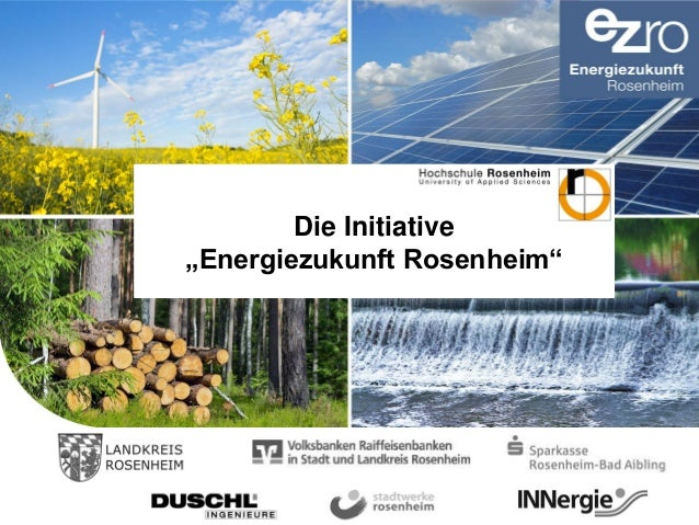 """© Prof. Dr.-Ing. Dominikus Bücker 09.04.2015/ 1 Die Initiative """"Energiezukunft Rosenheim"""""""