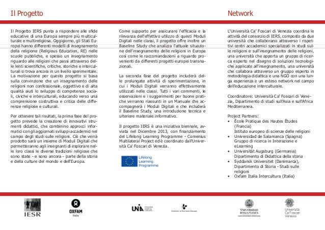 Il Progetto IERS punta a rispondere alle sfide  educative di una Europa sempre più multicul-turale  e multireligiosa. Oggi...