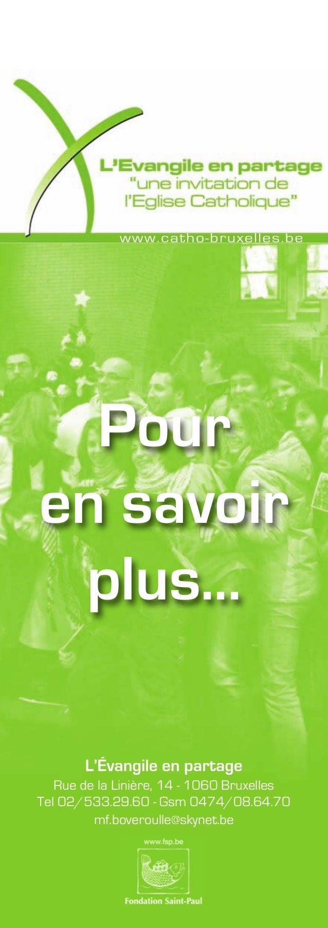 L'Évangile en partage Rue de la Linière, 14 - 1060 Bruxelles Tel 02/533.29.60 - Gsm 0474/08.64.70 mf.boveroulle@skynet.be ...