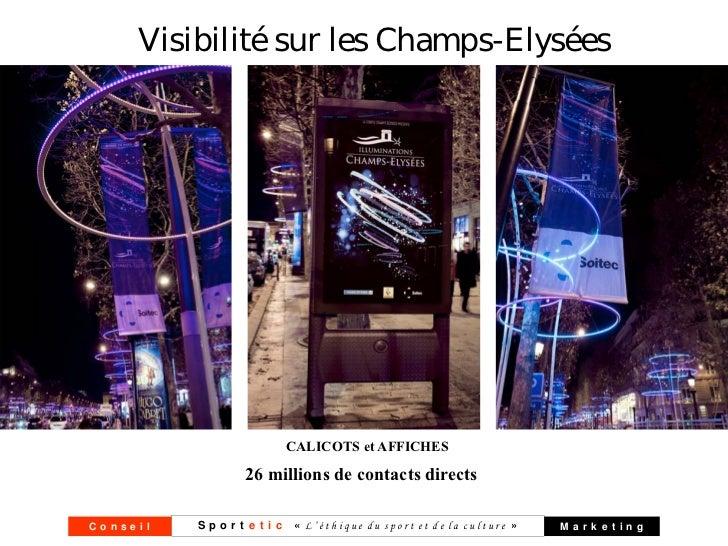Visibilité sur les Champs-Elysées                         CALICOTS et AFFICHES                  26 millions de contacts di...