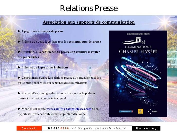 Relations Presse                   Association aux supports de communication► 1 page dans le dossier de presse► Présence d...