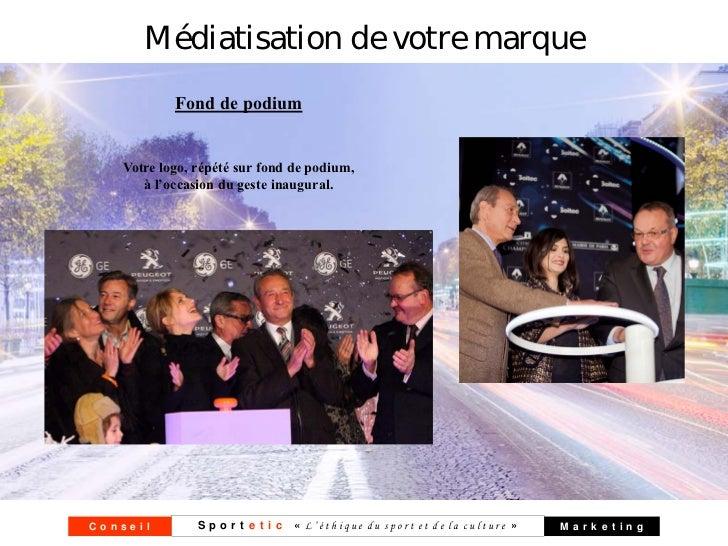 Médiatisation de votre marque           Fond de podium   Votre logo, répété sur fond de podium,      à l'occasion du geste...