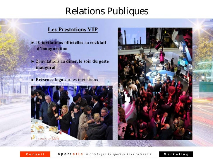 Relations Publiques           Les Prestations VIP ►   10 invitations officielles au cocktail      d'inauguration ►   2 inv...