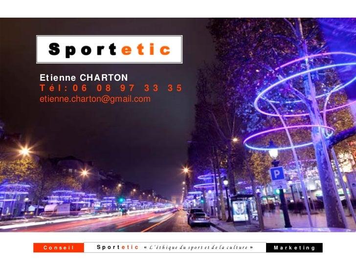 Etienne CHARTONTél: 06 08 97 33 35etienne.charton@gmail.comConseil   S p o r t e t i c « L'éthique du sport et de la cultu...