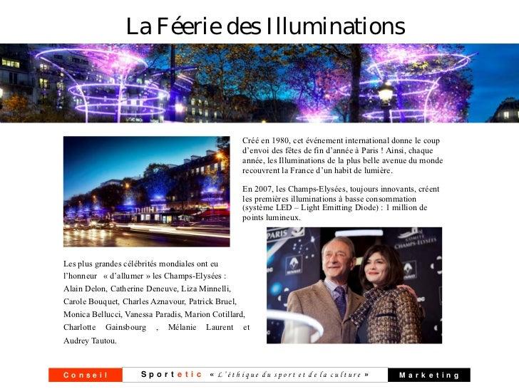 La Féerie des Illuminations                                                 Créé en 1980, cet événement international donn...