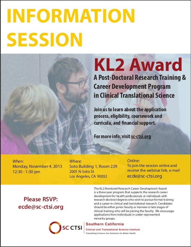 INFORMATION SESSION KL2 Award  A Post-Doctoral Research Training & Career Development Program in Clinical Translational Sc...