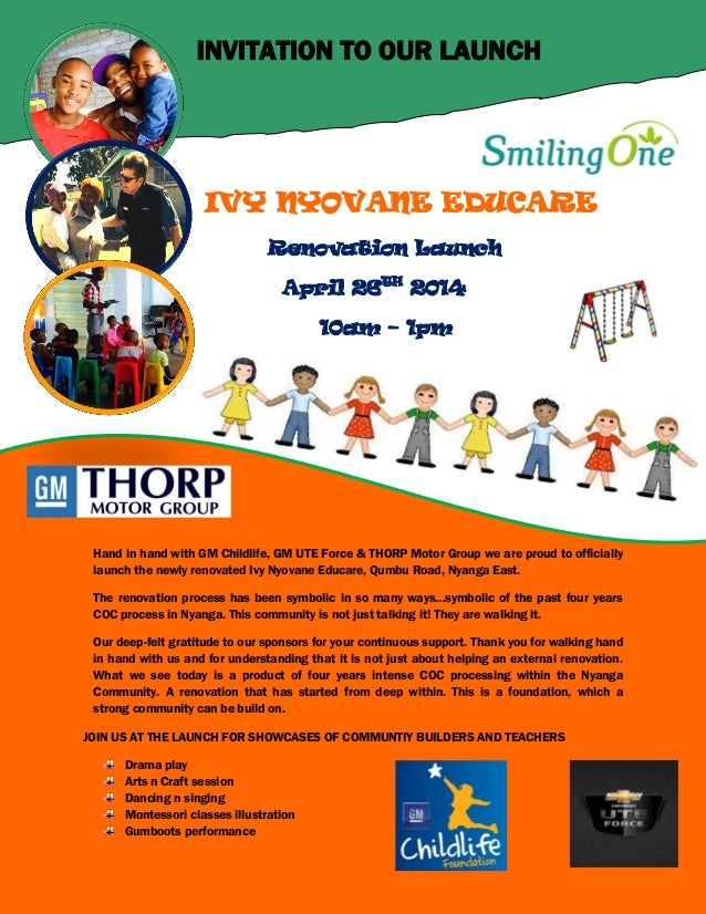 INVITATION TO OUR LAUNCH IVY NYOVANE EDUCARE Renovation Launch April 26TH 2014 10am – 1pm Hand in hand with GM Childlife, ...