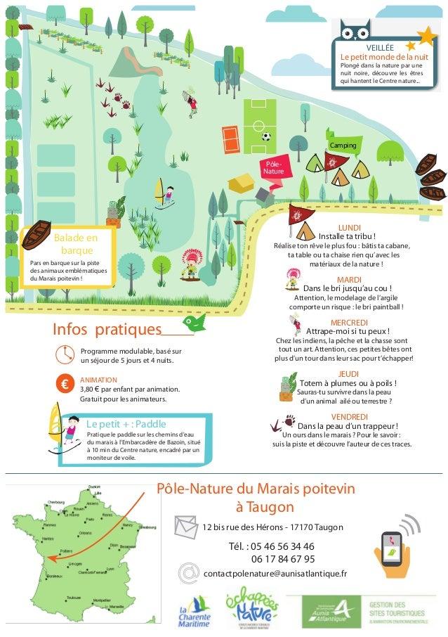 Camping Pôle- Nature contactpolenature@aunisatlantique.fr Tél. : 05 46 56 34 46 06 17 84 67 95 12 bis rue des Hérons - 171...