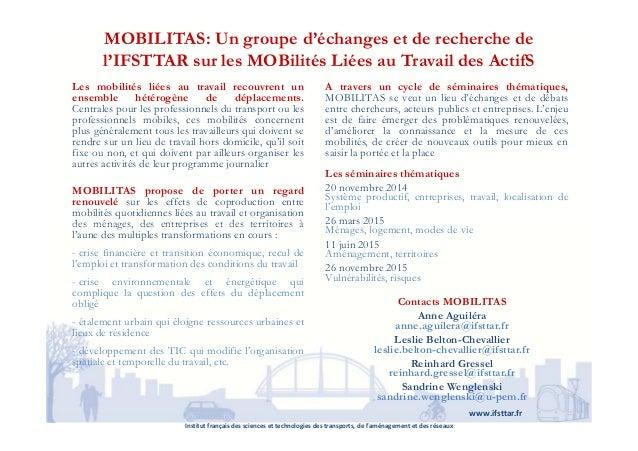 MOBILITAS: Un groupe d'échanges et de recherche de l'IFSTTAR sur les MOBilités Liées au Travail des ActifS Les mobilités l...