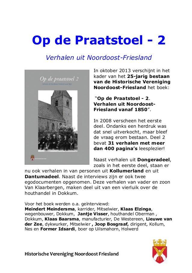 Historische Vereniging Noordoost Friesland Op de Praatstoel - 2 Verhalen uit Noordoost-Friesland In oktober 2013 verschijn...