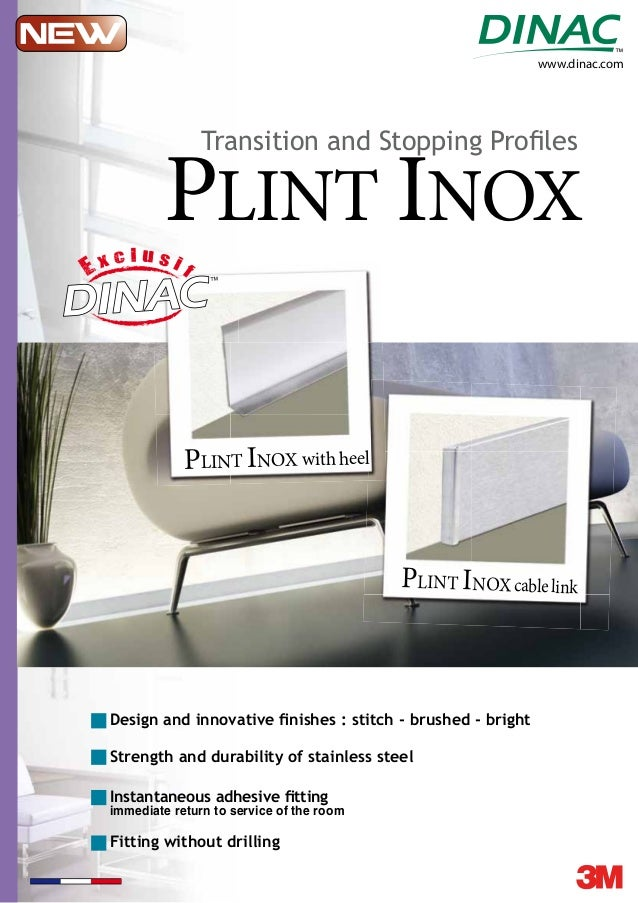 www.dinac.comPLINT INOXPLINT INOX with heelwith heelPLINT INOX cable linkDesign and innovative finishes : stitch - brushed ...
