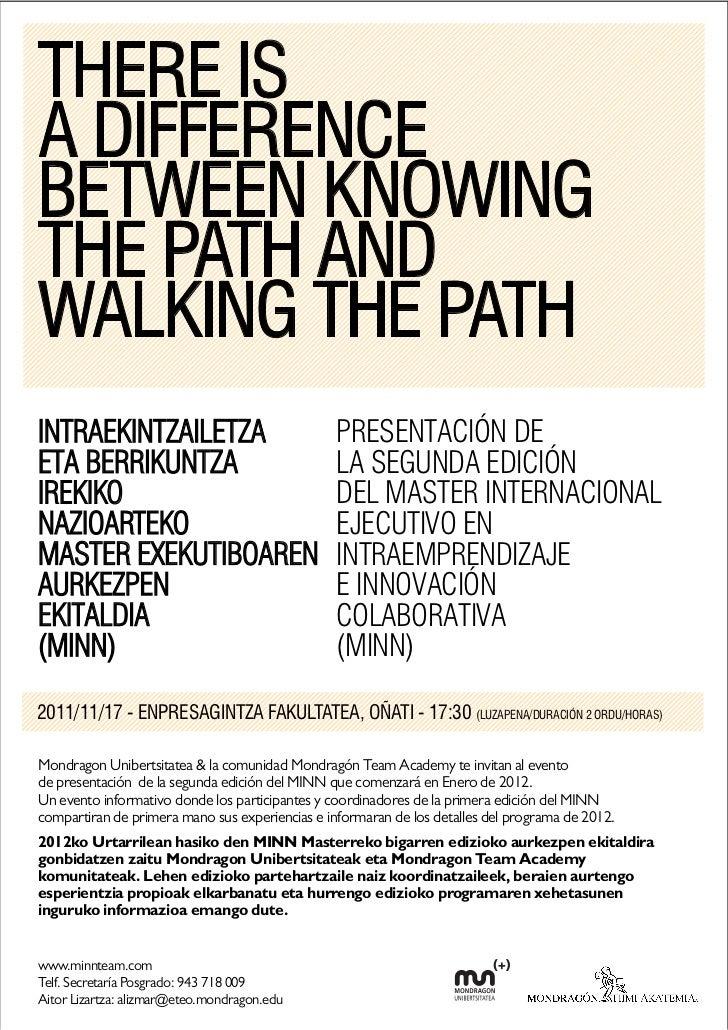 THERE ISA DIFFERENCEBETWEEN KNOWINGTHE PATH ANDWALKING THE PATHINTRAEKINTZAILETZA                               PRESENTACI...