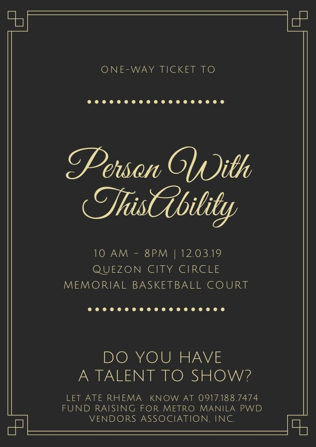 10 AM - 8PM | 12.03.19 Quezon CITY CIRCLE MEMORIAL BASKETBALL COURT Person With ThisAbility ONE-WAY TICKET TO DO YOU HAVE ...
