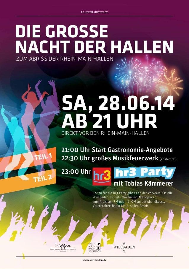 Karten für die hr3-Party gibt es an der Vorverkaufsstelle Wiesbaden Tourist-Information, Marktplatz 1, zum Preis von 7 € o...