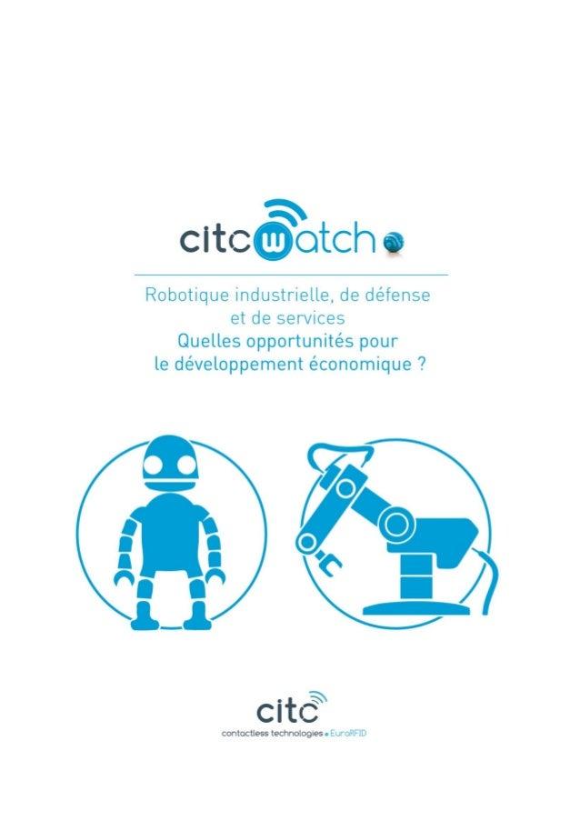 Robotique industrielle, de défense et de services : Quelles opportunités pour le développement économique ? 2   P a g e Av...
