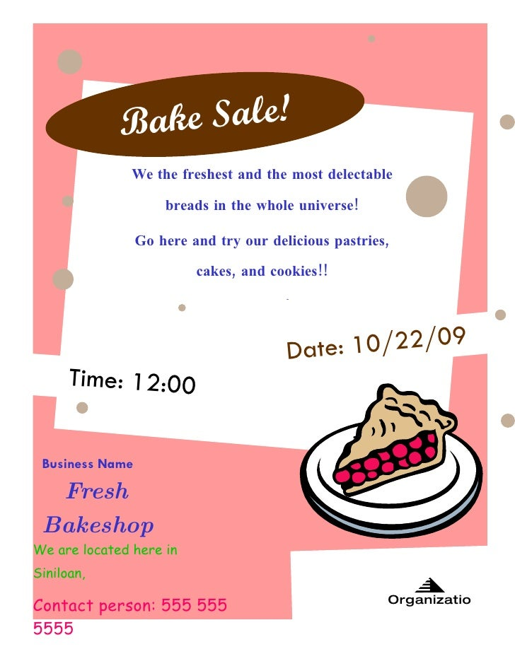B ake Sale!                We the freshest and the most delectable                       breads in the whole universe!    ...