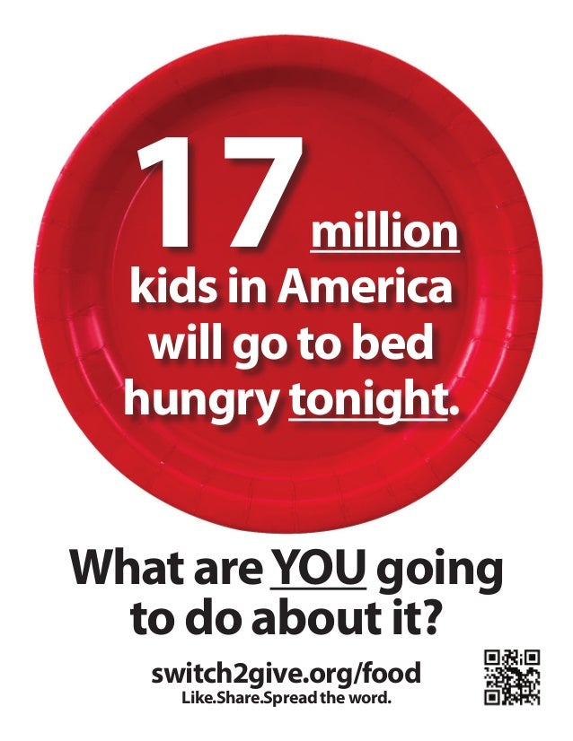 child hunger and welfare in america More than 1 in 5 children is at risk of hunger among african-americans and latinos, it's 1 in 3 feeding america map the meal gap: child food insecurity 2011.